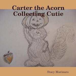 Carter the Acorn Collecting Cutie
