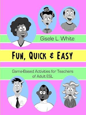 Fun, Quick & Easy