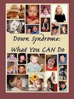 Down Syndrome: What You CAN Do