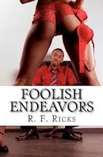 Foolish Endeavors