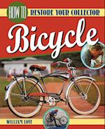 How to Restore Your Collector Bicycle (Bicycle Books)