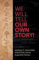 We Will Tell Our Own Story!