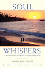 Soul Whispers: Collective Wisdom from Soul Coaches around the World.