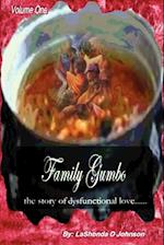 Family Gumbo the Story of Dysfunctional Love