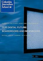 Our Digital Future: Boardrooms and Newsrooms