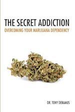 The Secret Addiction