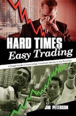 Hard Times Easy Trading