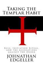 Taking the Templar Habit