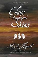 Clays Beneath the Skies af M. C. A. Hogarth