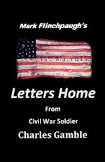 Letters Home from Civil War Soldier Charles Gamble