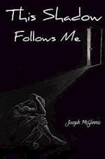 This Shadow Follows Me