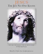 Jesus the Jew No One Knows
