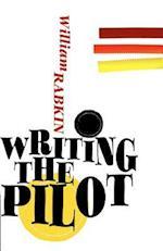 Writing the Pilot af William Rabkin