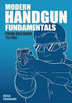 Modern Handgun Fundamentals: From Beginner to Pro