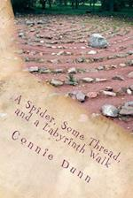 A Spider, Some Thread, and a Labyrinth Walk af Connie Dunn
