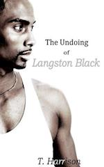 The Undoing of Langston Black af T. Harrison