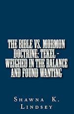 The Bible vs. Mormon Doctrine