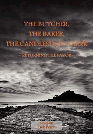 The Butcher, the Baker, the Candlestick Maker - Returning the Favor