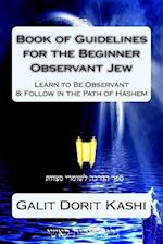 Book of Guidelines for the Beginner Observant Jew