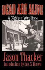 Dead Are Alive af Jason Thacker
