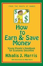 How to Earn and Save Money af Khalis J. Harris