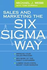 Sales and Marketing the Six SIGMA Way af Michael Webb