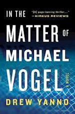 In the Matter of Michael Vogel af Drew Yanno