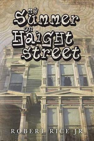 Bog, paperback My Summer on Haight Street af Robert Rice Jr