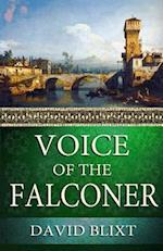 Voice of the Falconer af David Blixt
