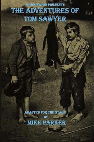 Mark Twain Presents The Adventures of Tom Sawyer