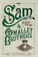 Sam and the O'Malley Brothers af MR John M. Sloke
