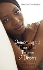 Overcoming the Emotional Trauma of Divorce