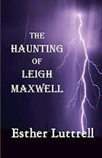 The Haunting of Leigh Maxwell af Esther Luttrell, M. Esther Luttrell, MS M. Esther Luttrell