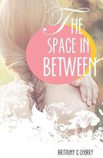 The Space in Between af Brittainy C. Cherry