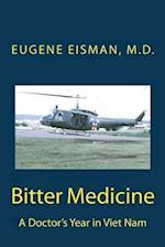 Bitter Medicine, a Doctor's Year in Vietnam