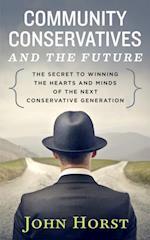 Community Conservatives & the Future af John Horst