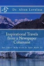 Inspirational Travels from a Newspaper Columnist af Dr Alton E. Loveless