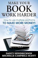 Make Your Book Work Harder af Michelle Campbell-scott, Nancy Hendrickson