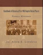 Handbook of Historical Free Will Baptist Burial Places af Alton E. Loveless, Dr Alton E. Loveless