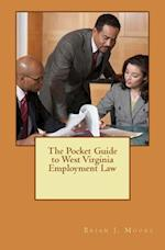 The Pocket Guide to West Virginia Employment Law