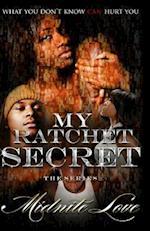 My Ratchet Secret the Series af Midnite Love