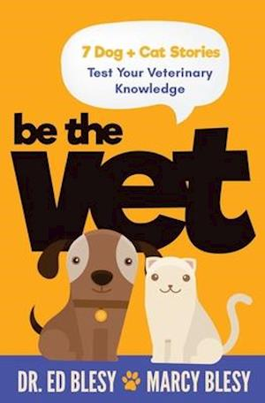Be the Vet (7 Dog + Cat Stories