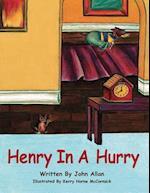Henry in a Hurry af John Allan