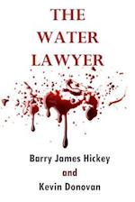 The Water Lawyer af Kevin Donovan, Barry James Hickey