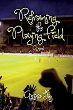 Reframing the Playing Field