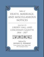 Index of Death, Marriage, and Miscellaneous Notices Appearing in the Liberty Hall and Cincinnati Gazette, 1804 - 1857