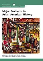 Major Problems in Asian American History af Alice Yang Murray, Thomas G Paterson, Lon Kurashige