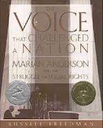The Voice That Challenged a Nation (BCCB Blue Ribbon Nonfiction Book Award (Awards))