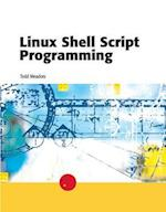 Linux Shell Script Programming af Todd Meadors