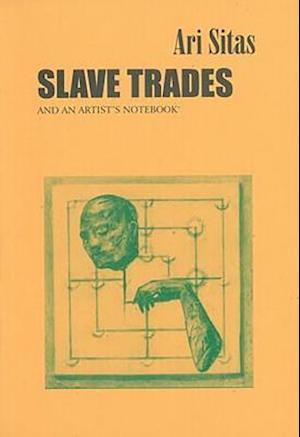 Slave Trades and an Artist's Notebook